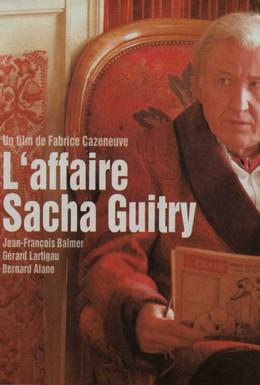 Постер фильма Случай Саша Гитри (2007)