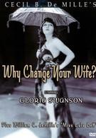 Зачем менять жену? (1920)