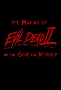 Постер фильма Как снимался фильм Зловещие Мертвецы 2, или чем страшнее, тем веселее (2000)