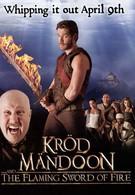 Крод Мандун и Огненный меч (2009)