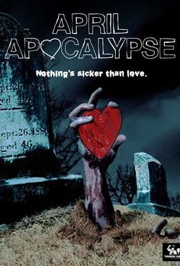 Постер фильма Апрельский апокалипсис (2013)