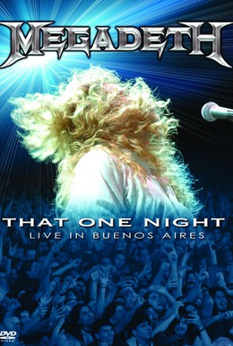 Постер фильма Megadeth: That One Night - Live in Buenos Aires (2007)