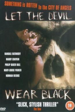 Постер фильма Пусть дьявол носит черное (1999)