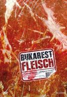 Бухарестское мясо (2007)