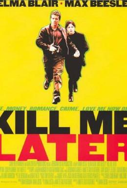 Постер фильма Убей меня позже (2001)