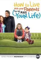 Как прожить с родителями всю оставшуюся жизнь (2013)