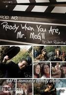 Когда вы будете готовы, мистер Мак-Гилл (2003)