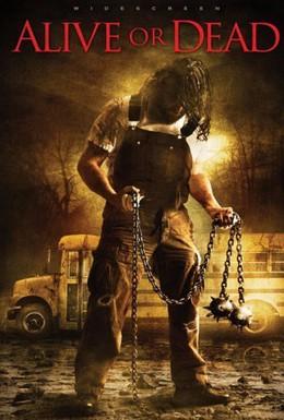 Постер фильма Живой или мертвый (2008)