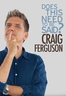 Крейг Фергюсон: Надо ли об этом говорить? (2011)