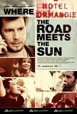 Постер фильма Где дорога встречает солнце (2011)