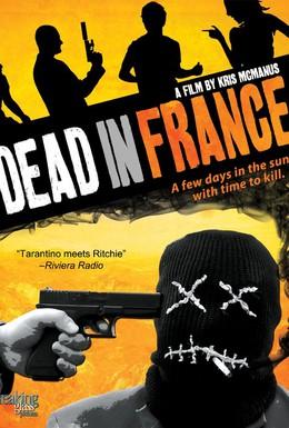 Постер фильма Мертвый во Франции (2012)