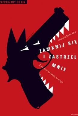 Постер фильма Заткнись и пристрели меня (2005)