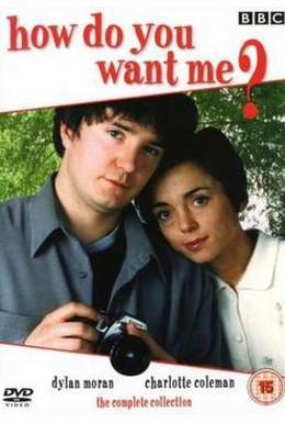 Постер фильма Каким вы хотите меня? (1998)