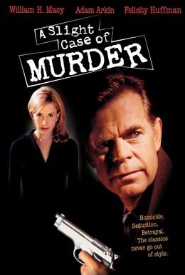 Постер фильма Небольшое дело об убийстве (1999)