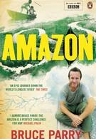 Амазонка с Брюсом Пэрри (2008)