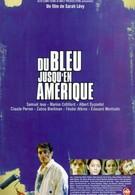 Синева до самой Америки (1999)