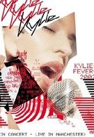 Kylie Minogue: Kylie Fever 2002 in Concert - Live in Manchester (2002)
