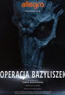 Польские Легенды: Операция Василиск (2016)