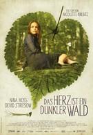 Сердце – это тёмный лес (2007)