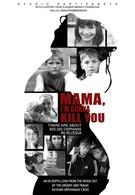 Мама, я убью тебя (2013)