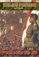 Итальянский фашизм в цвете (2007)
