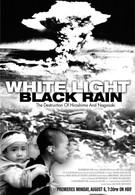 Белый свет/Черный дождь: Разрушение Хиросимы и Нагасаки (2007)