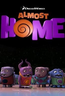 Постер фильма Почти дома (2014)