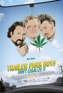 Постер фильма Парни из Трейлерпарка: Не легализуйте это (2014)