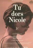 Ты спишь, Николь (2014)
