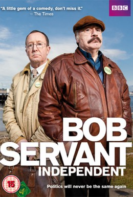 Постер фильма Боб Сервант, независимый кандидат (2013)