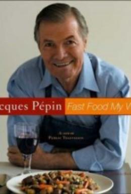 Постер фильма Жак Пепэн: Фаст-Фуд, как я его вижу (2004)
