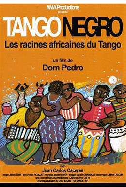 Постер фильма Негритянское танго. Африканские корни танго (2013)