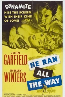 Постер фильма Он бежал всю дорогу (1951)