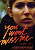 Ты не будешь скучать по мне (2009)