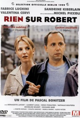 Постер фильма Ничего о Робере (1999)