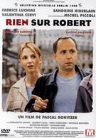Ничего о Робере (1999)