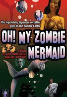 Ох! Моя зомби русалка (2004)
