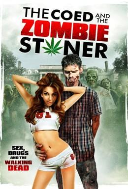 Постер фильма Студентка и зомбяк-укурыш (2014)