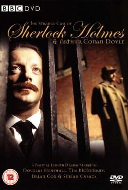 Постер фильма Странная история мистера Шерлока Холмса и Артура Конан Дойля (2005)