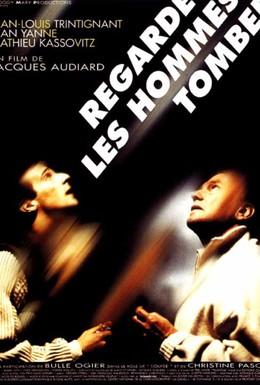 Постер фильма Смотри, как падают люди (1994)
