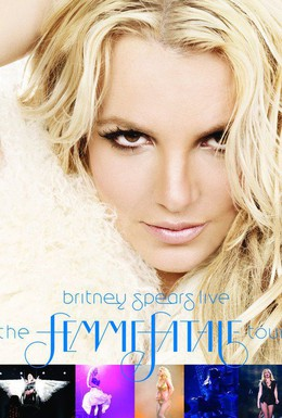 Постер фильма Britney Spears Live: The Femme Fatale Tour (2011)