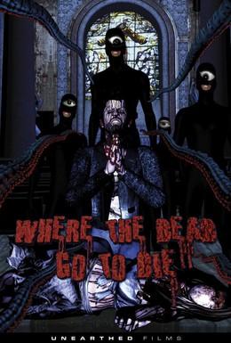 Постер фильма Куда покойники уходят умирать (2012)
