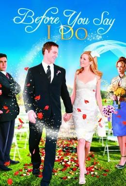 Постер фильма Прежде, чем ты скажешь да (2009)