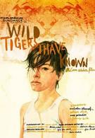 Дикие тигры, которых я знал (2006)