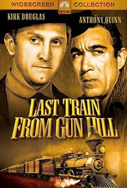 Постер фильма Последний поезд из Ган Хилл (1959)