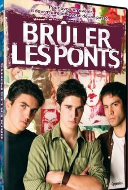 Постер фильма Сжигая мосты (2007)
