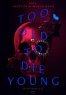 Слишком стар, чтобы умереть молодым (2019)