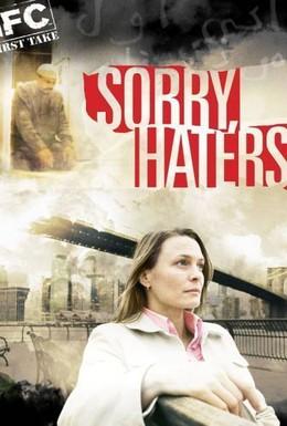 Постер фильма Простите, ненавистники (2005)