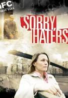 Простите, ненавистники (2005)