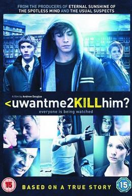 Постер фильма Ты хочешь, чтобы я его убил? (2013)